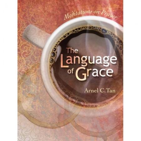 The Language of Grace: Meditations on Prayer